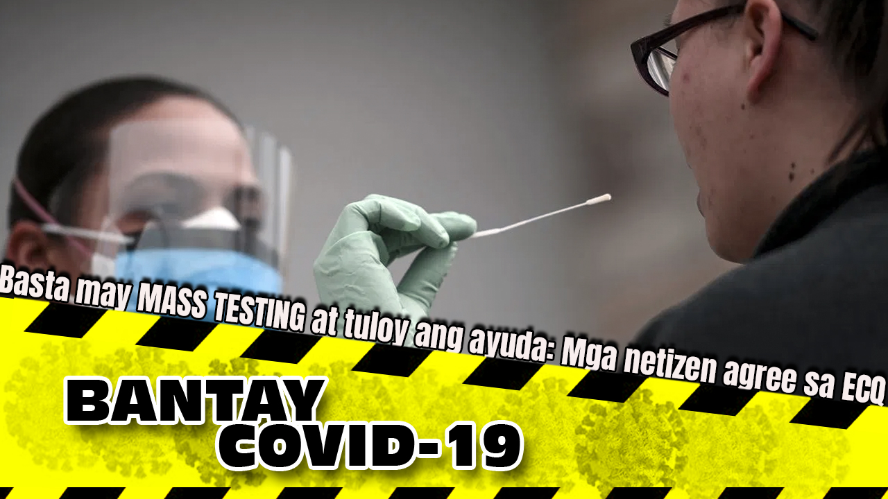 Basta may MASS TESTING at tuloy ang ayuda: Mga netizen agree sa ECQ extension