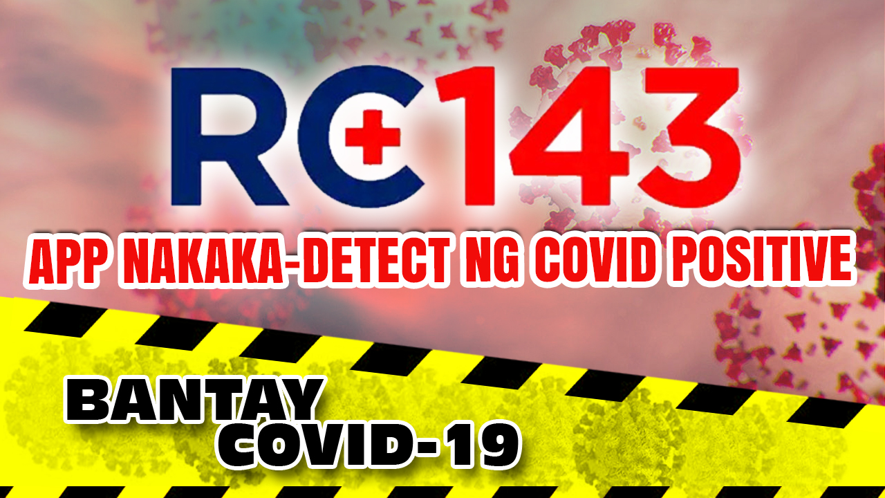 RC 143: Phone application NAKAKA-DETECT NG COVID POSITIVE NA TAO